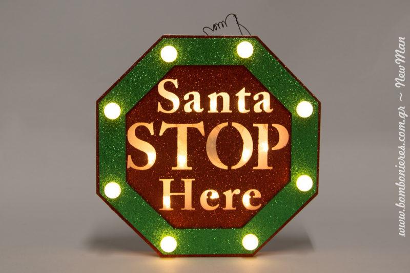 Κρεμαστή πινακίδα σε σχήμα τραπέζιο με φως Led: Santa Stop Here (25 x 25 x 5cm).